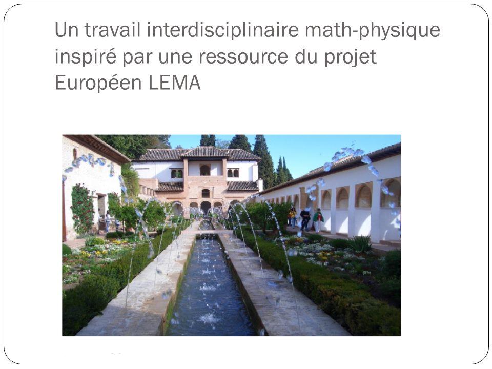 Un travail interdisciplinaire math-physique inspiré par une ressource du projet Européen LEMA