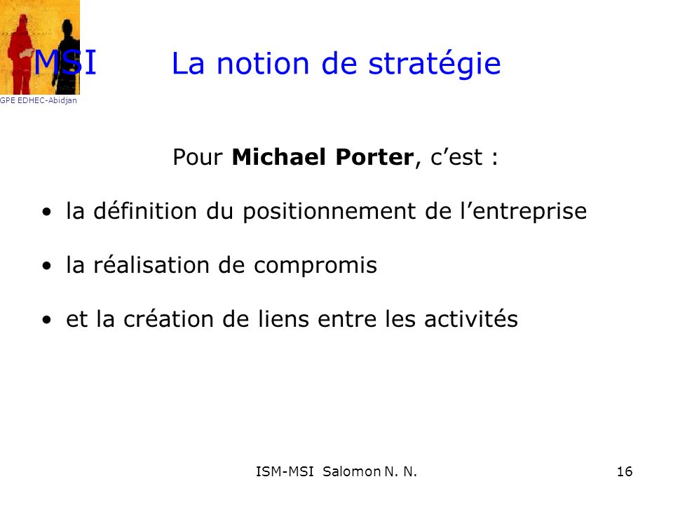Pour Michael Porter, c'est :