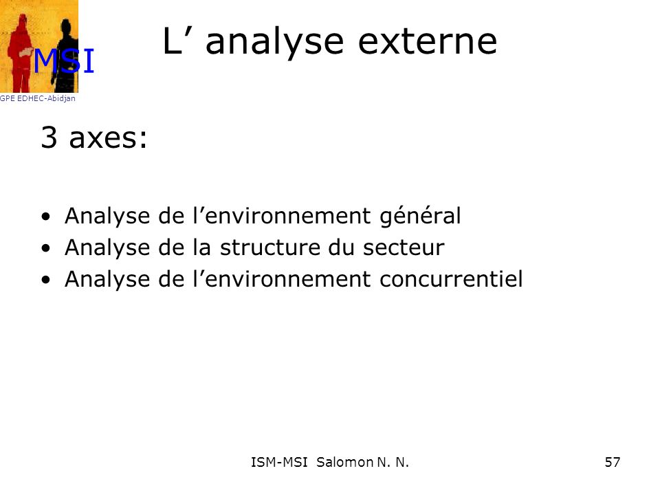 L' analyse externe MSI 3 axes: Analyse de l'environnement général