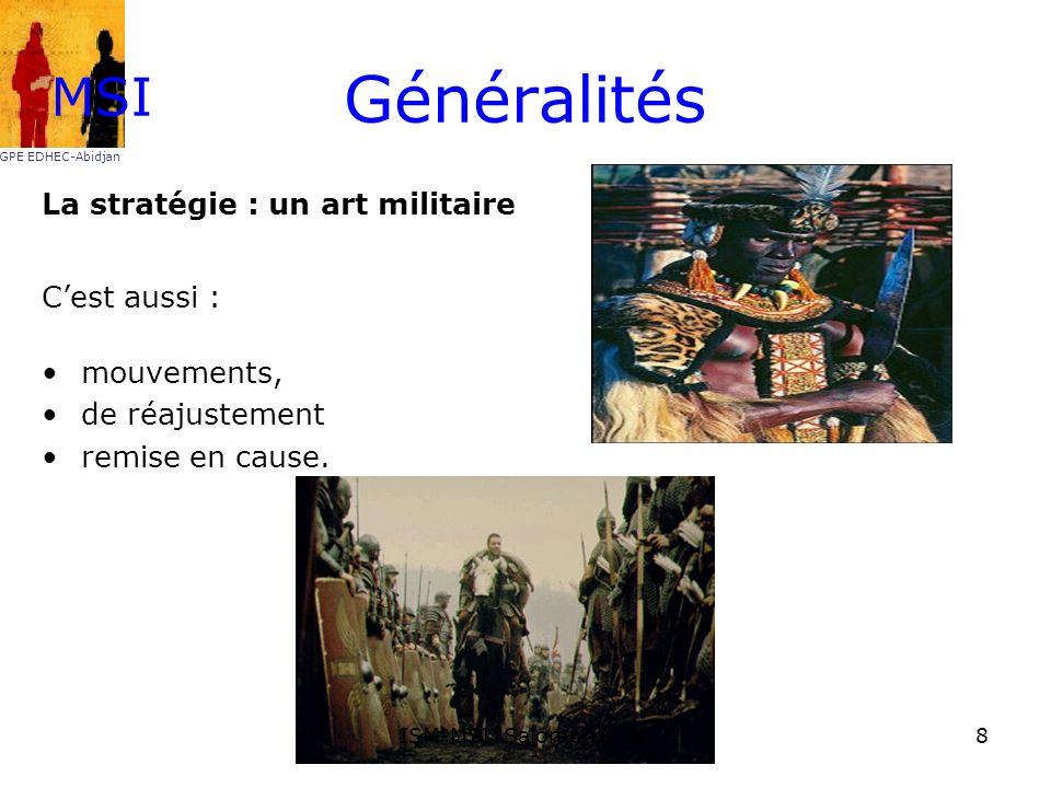 Généralités MSI La stratégie : un art militaire C'est aussi :