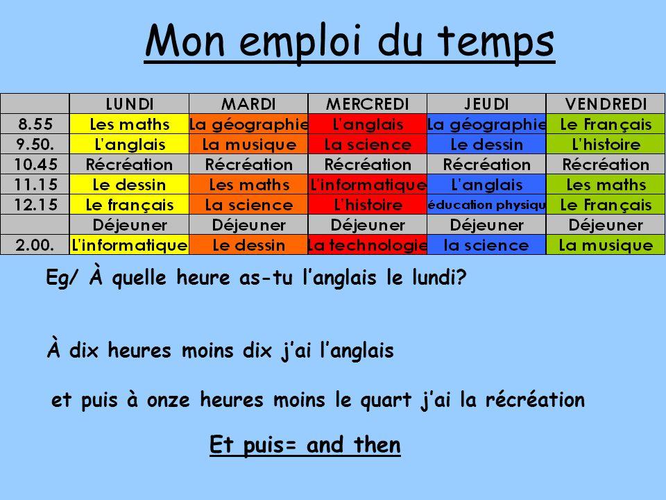 Mon emploi du temps Et puis= and then
