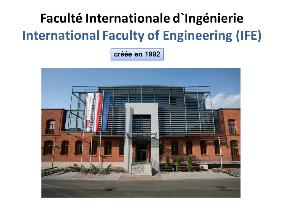 Faculté Internationale d`Ingénierie International Faculty of Engineering (IFE)