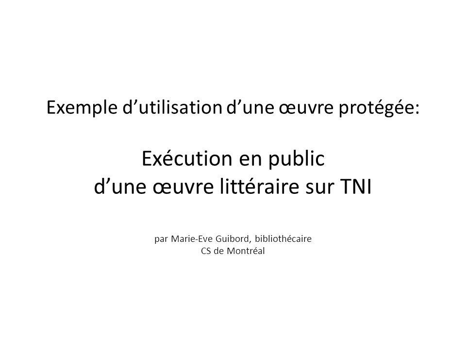 Exemple d'utilisation d'une œuvre protégée: Exécution en public d'une œuvre littéraire sur TNI par Marie-Eve Guibord, bibliothécaire CS de Montréal