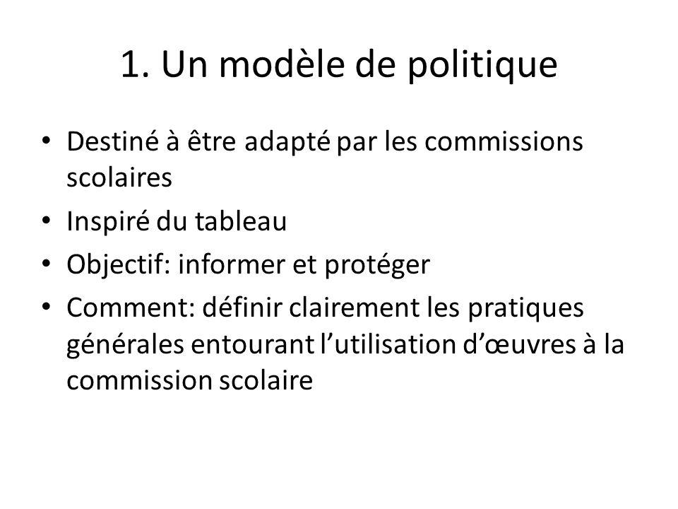 1. Un modèle de politique Destiné à être adapté par les commissions scolaires. Inspiré du tableau.