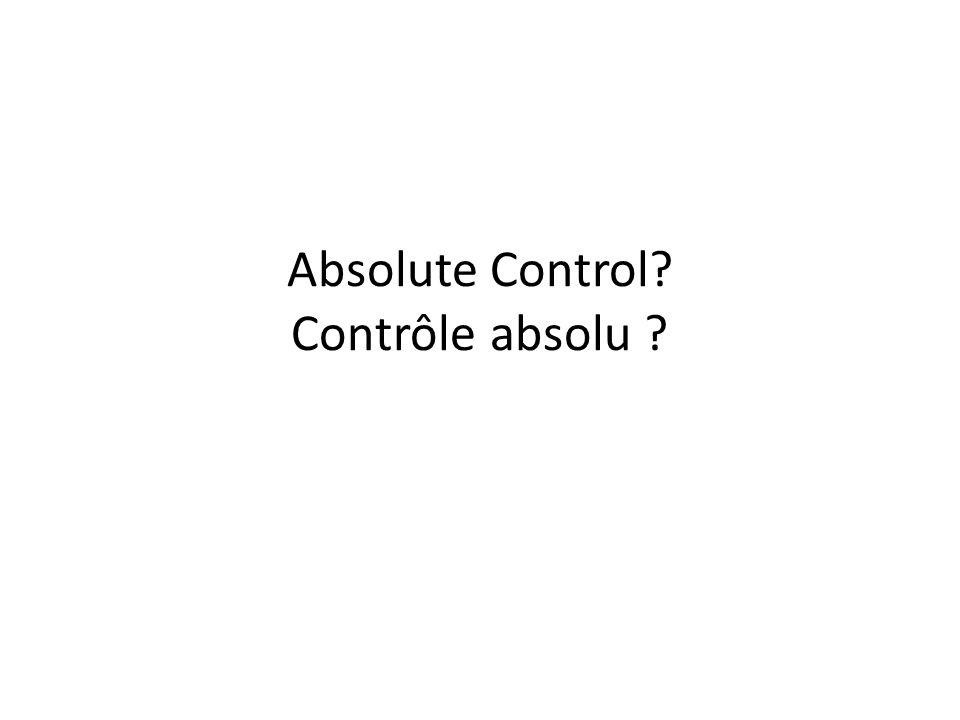 Absolute Control Contrôle absolu