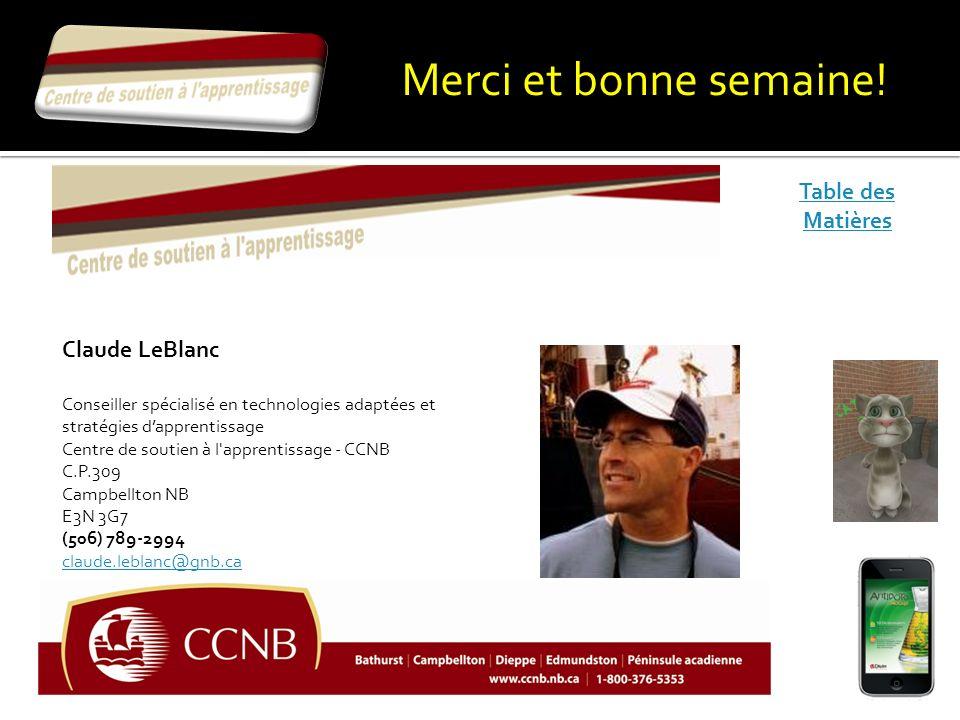 Merci et bonne semaine! Table des Matières Claude LeBlanc
