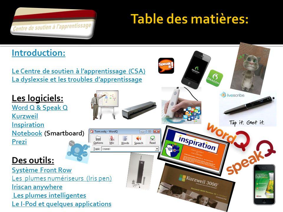 Table des matières: Introduction: Les logiciels: Word Q & Speak Q