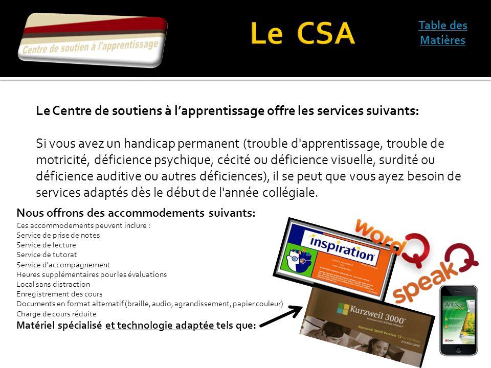 Le CSA Table des Matières. Le Centre de soutiens à l'apprentissage offre les services suivants: