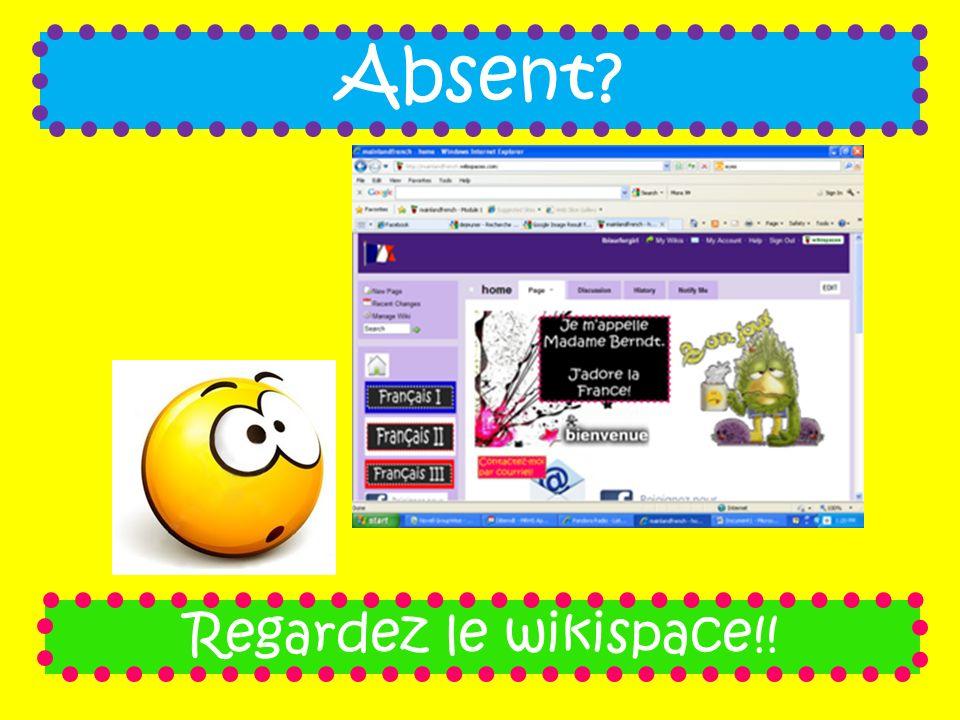 Absent Regardez le wikispace!!
