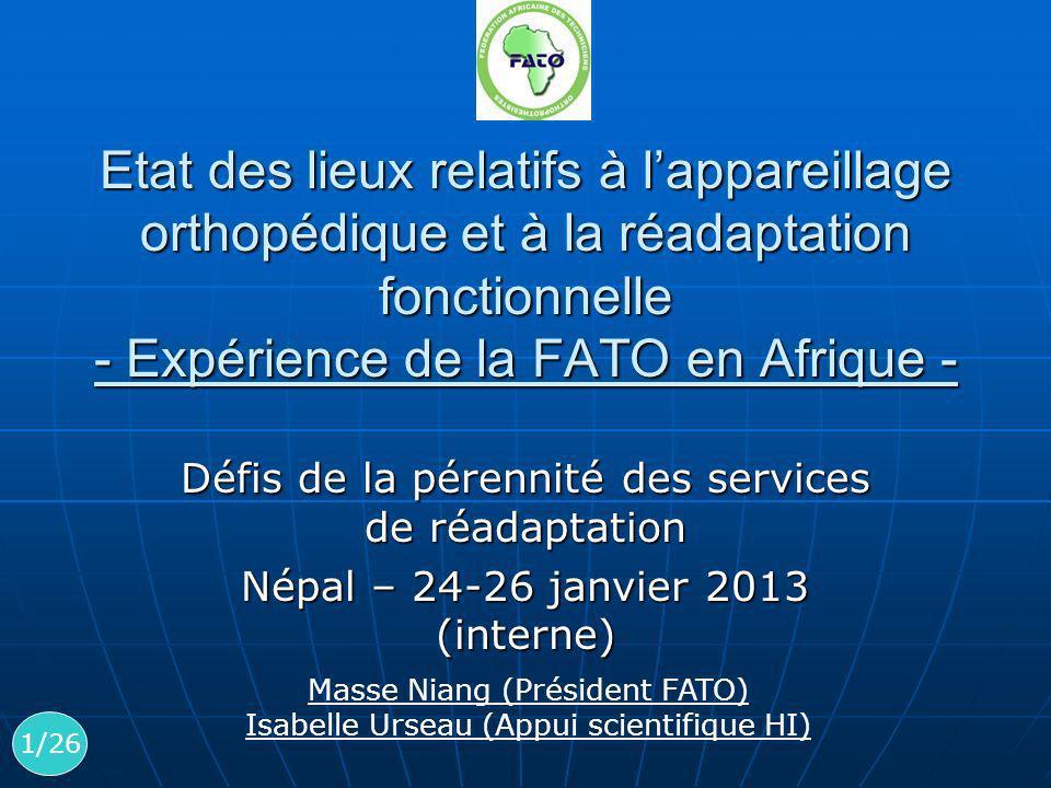Etat des lieux relatifs à l'appareillage orthopédique et à la réadaptation fonctionnelle - Expérience de la FATO en Afrique -