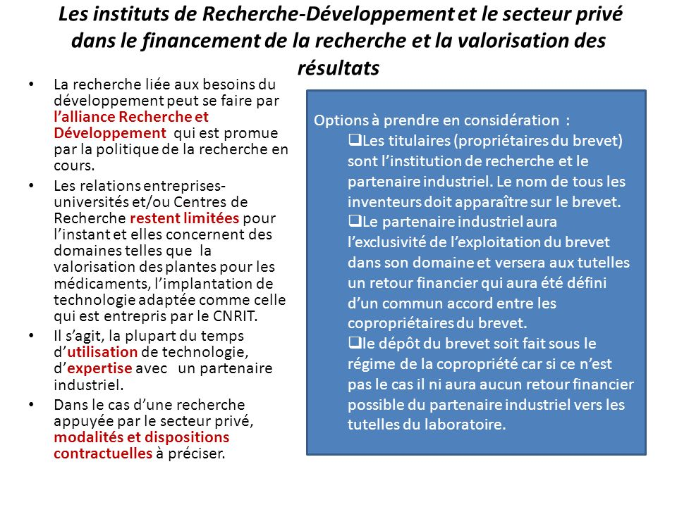 Les instituts de Recherche-Développement et le secteur privé dans le financement de la recherche et la valorisation des résultats