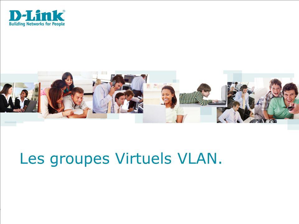 Les groupes Virtuels VLAN.