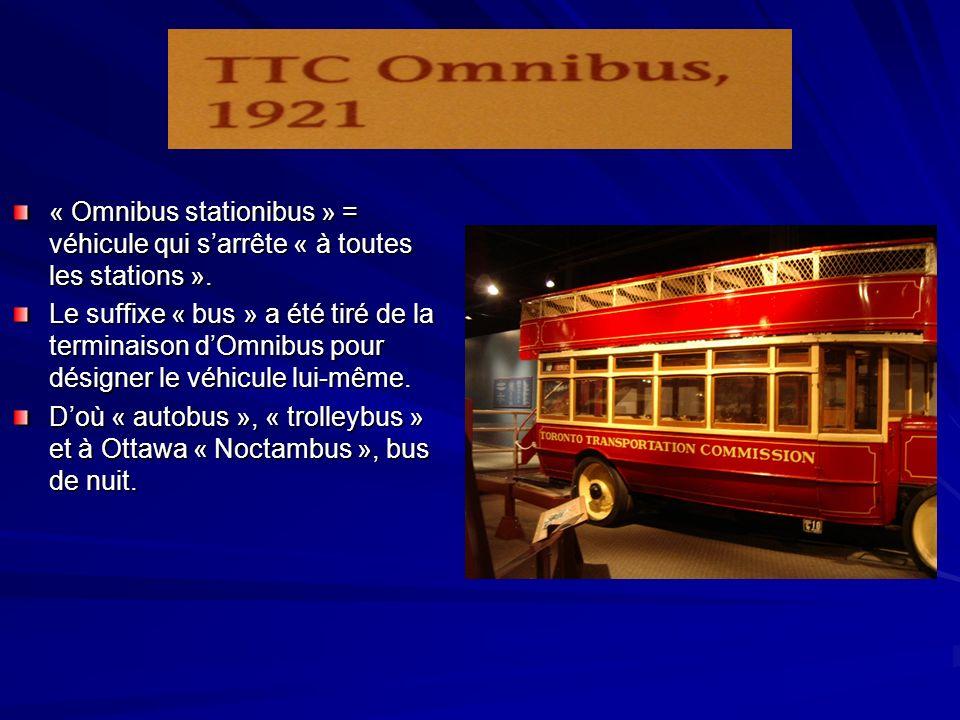 « Omnibus stationibus » = véhicule qui s'arrête « à toutes les stations ».