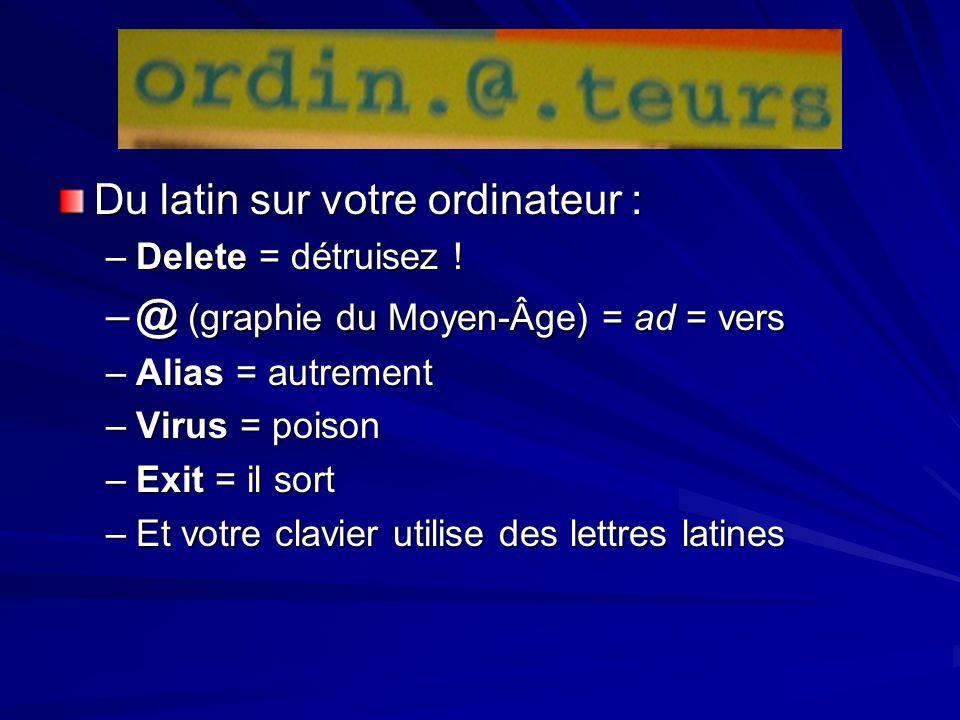 Du latin sur votre ordinateur : @ (graphie du Moyen-Âge) = ad = vers