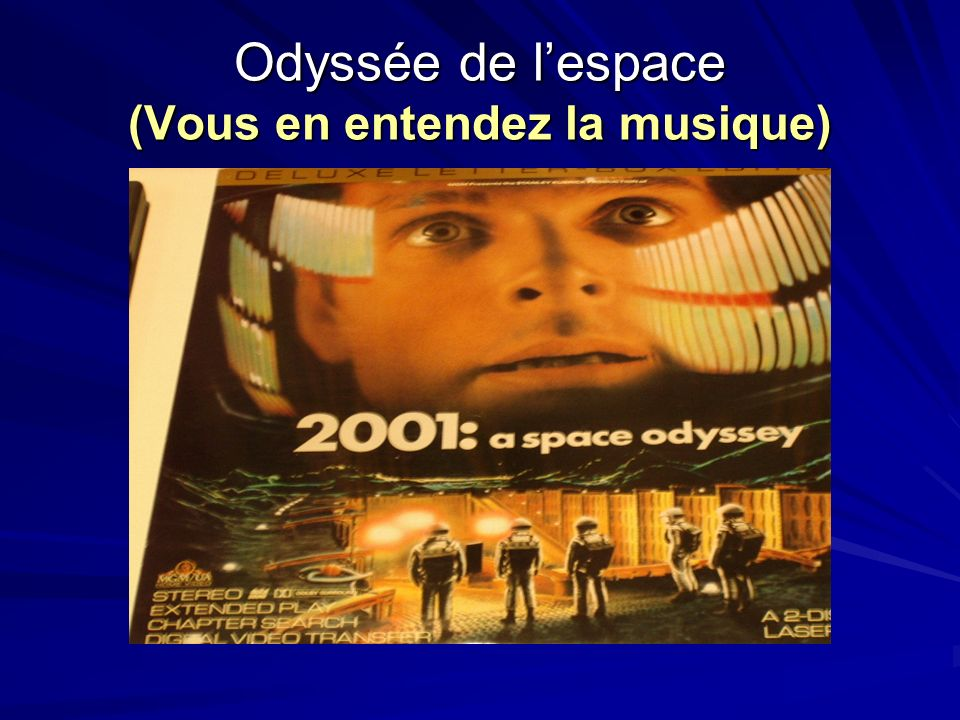 Odyssée de l'espace (Vous en entendez la musique)