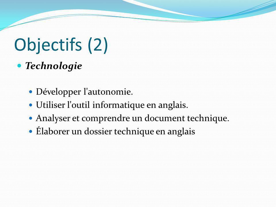 Objectifs (2) Technologie Développer l autonomie.