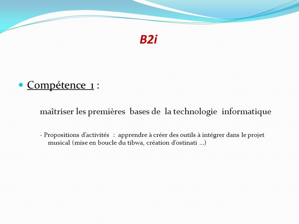B2i Compétence 1 : maîtriser les premières bases de la technologie informatique.