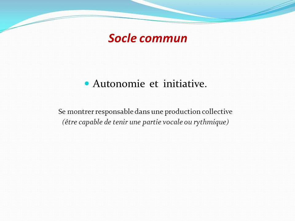 Socle commun Autonomie et initiative.
