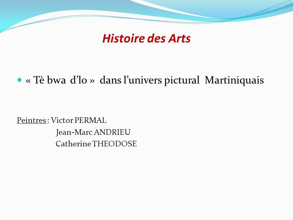 Histoire des Arts « Tè bwa d'lo » dans l'univers pictural Martiniquais