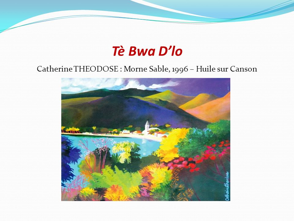 Catherine THEODOSE : Morne Sable, 1996 – Huile sur Canson