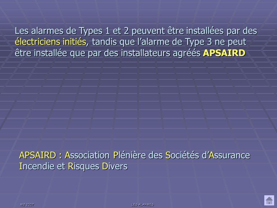Les alarmes de Types 1 et 2 peuvent être installées par des électriciens initiés, tandis que l'alarme de Type 3 ne peut être installée que par des installateurs agréés APSAIRD