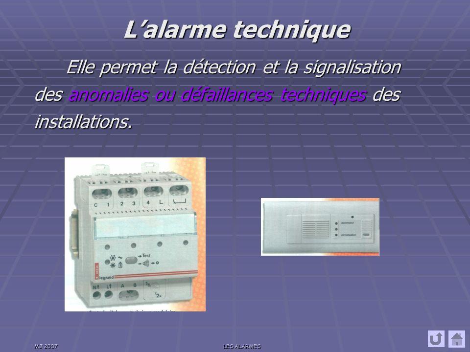 L'alarme technique Elle permet la détection et la signalisation des anomalies ou défaillances techniques des installations.