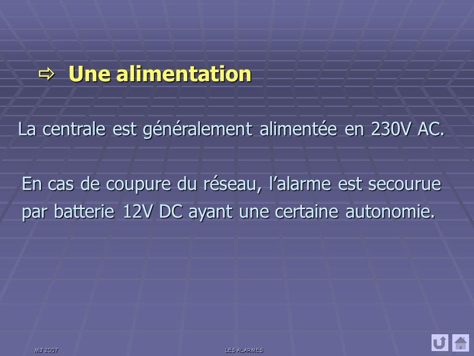 Une alimentation La centrale est généralement alimentée en 230V AC.
