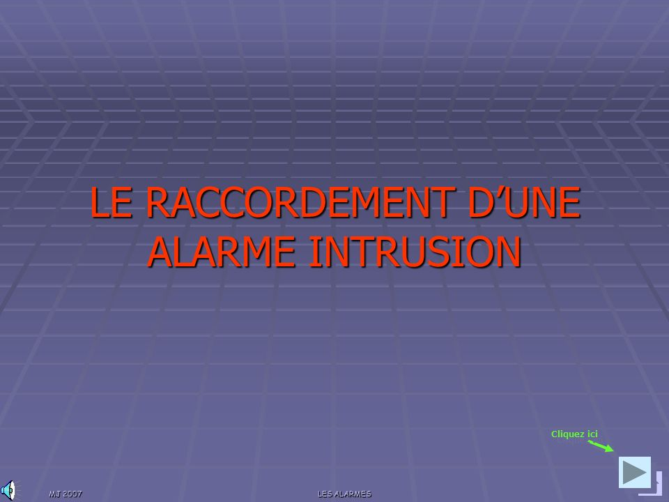 LE RACCORDEMENT D'UNE ALARME INTRUSION