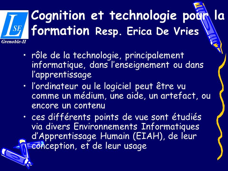Cognition et technologie pour la formation Resp. Erica De Vries