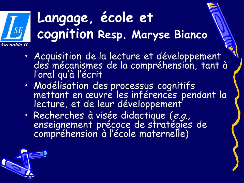Langage, école et cognition Resp. Maryse Bianco