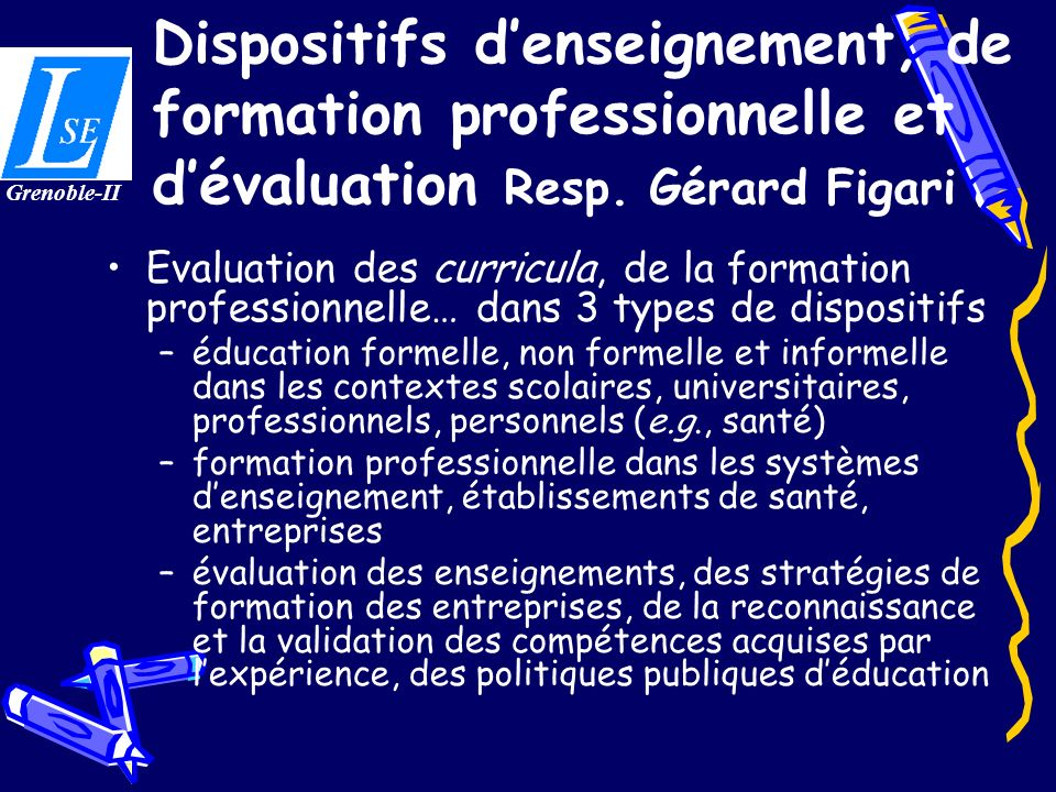 Dispositifs d'enseignement, de formation professionnelle et d'évaluation Resp. Gérard Figari