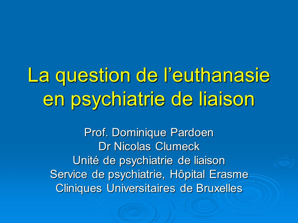 La question de l'euthanasie en psychiatrie de liaison
