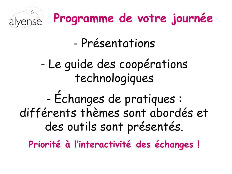 Programme de votre journée Priorité à l'interactivité des échanges !