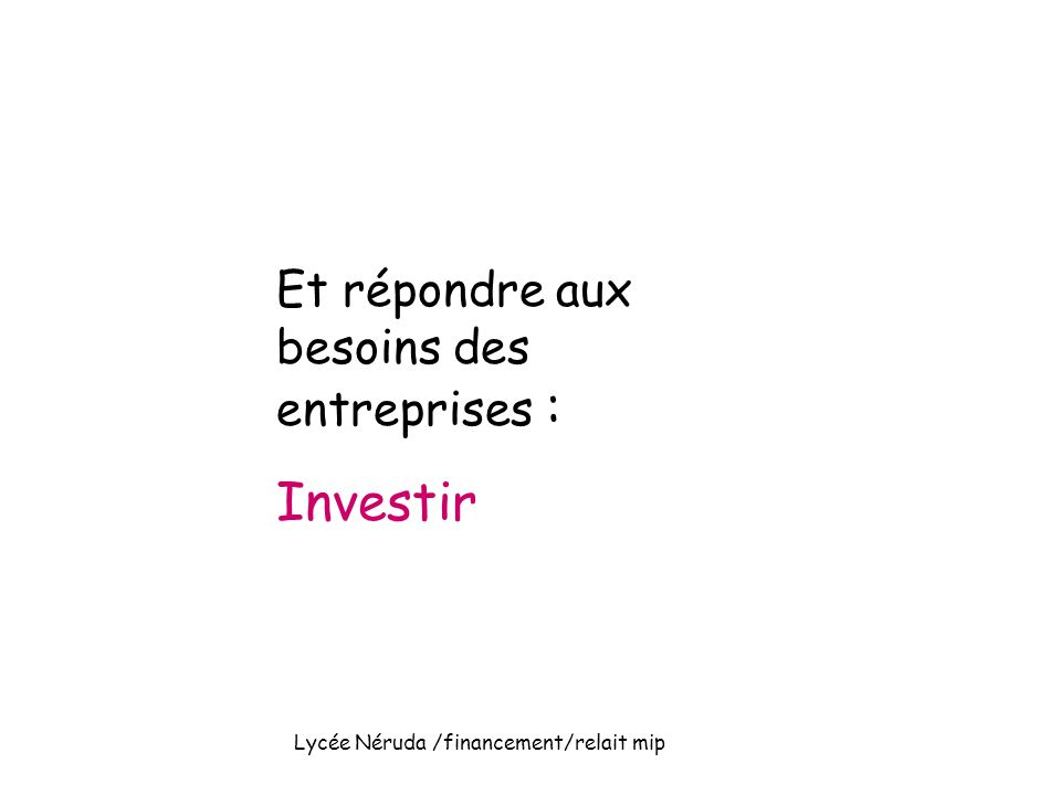 Investir Et répondre aux besoins des entreprises :