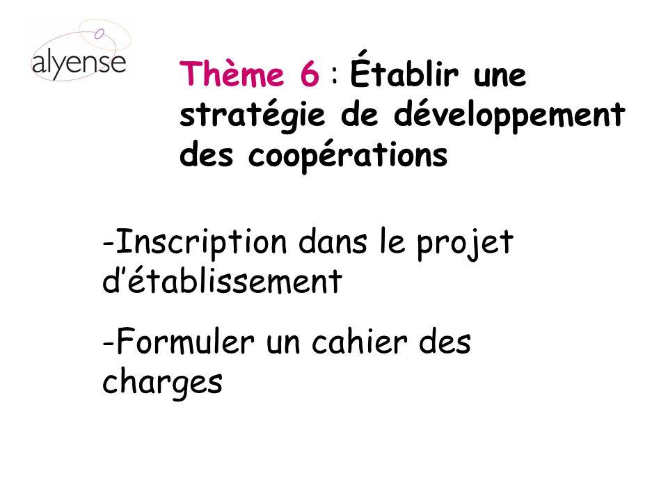 Thème 6 : Établir une stratégie de développement des coopérations