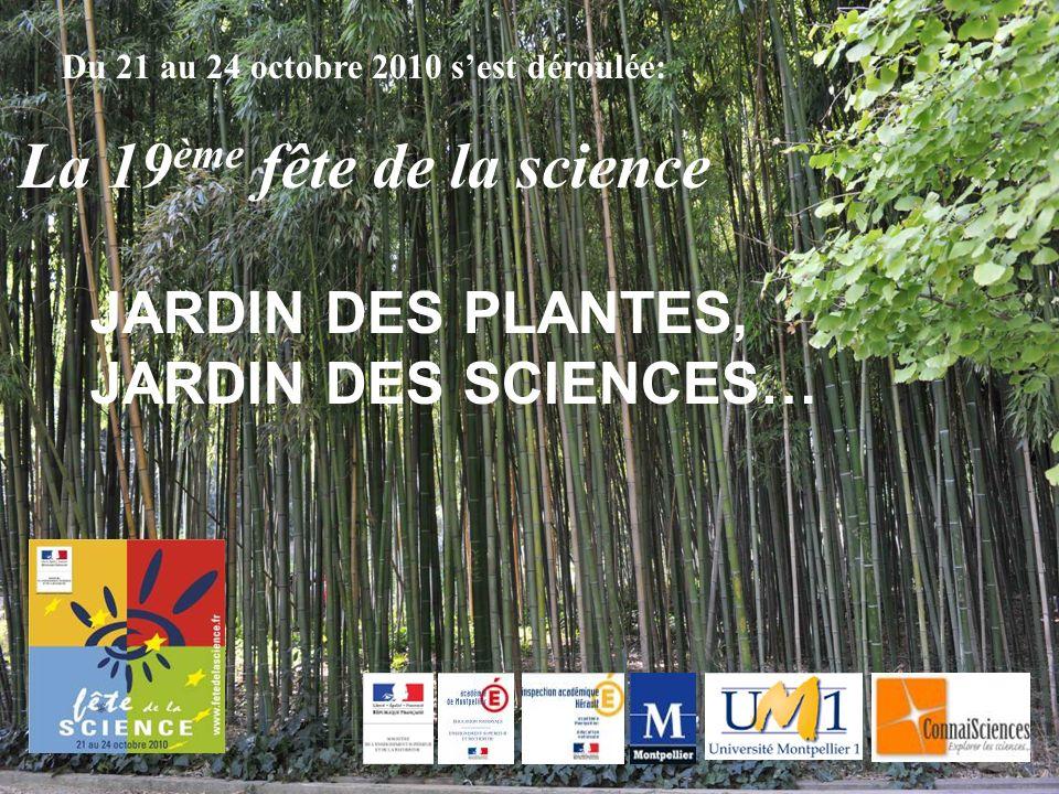 Du 21 au 24 octobre 2010 s'est déroulée: La 19ème fête de la science