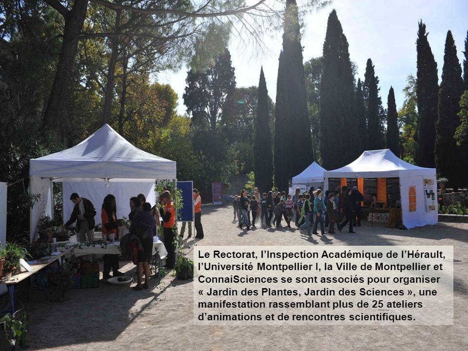 Le Rectorat, l'Inspection Académique de l'Hérault, l'Université Montpellier I, la Ville de Montpellier et ConnaiSciences se sont associés pour organiser « Jardin des Plantes, Jardin des Sciences », une manifestation rassemblant plus de 25 ateliers d'animations et de rencontres scientifiques.