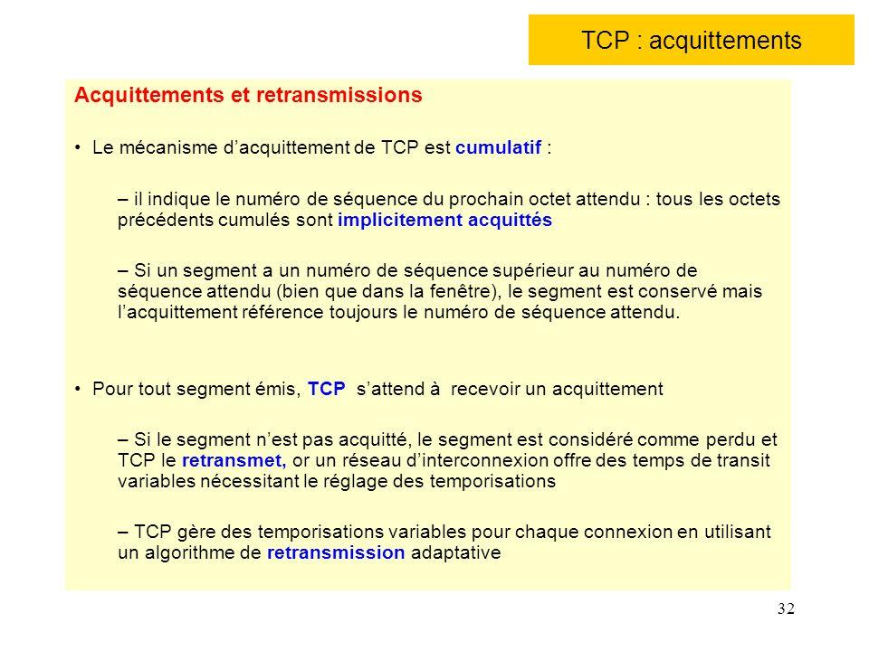 TCP : acquittements Acquittements et retransmissions