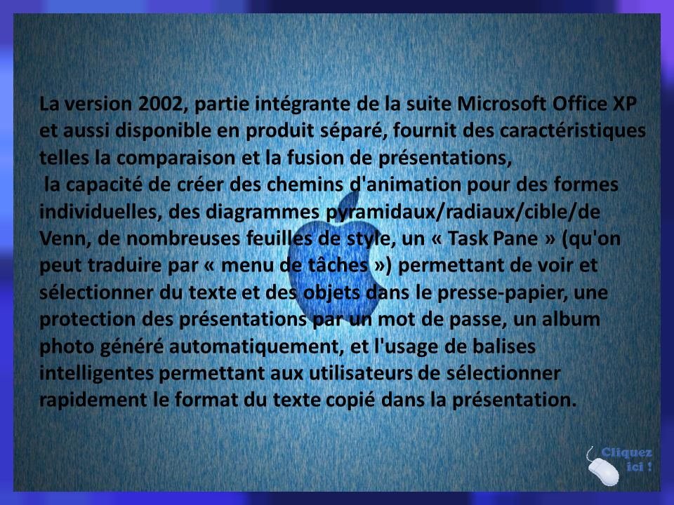 La version 2002, partie intégrante de la suite Microsoft Office XP et aussi disponible en produit séparé, fournit des caractéristiques telles la comparaison et la fusion de présentations,