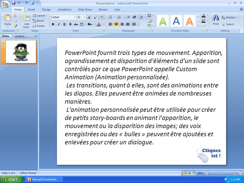 PowerPoint fournit trois types de mouvement
