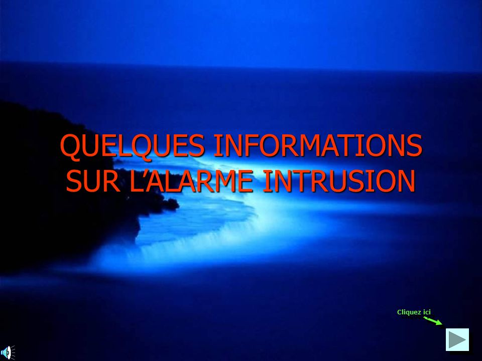 QUELQUES INFORMATIONS SUR L'ALARME INTRUSION