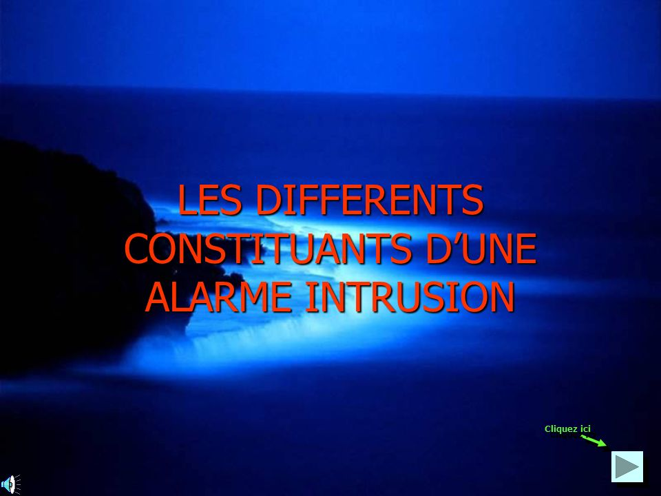 LES DIFFERENTS CONSTITUANTS D'UNE ALARME INTRUSION