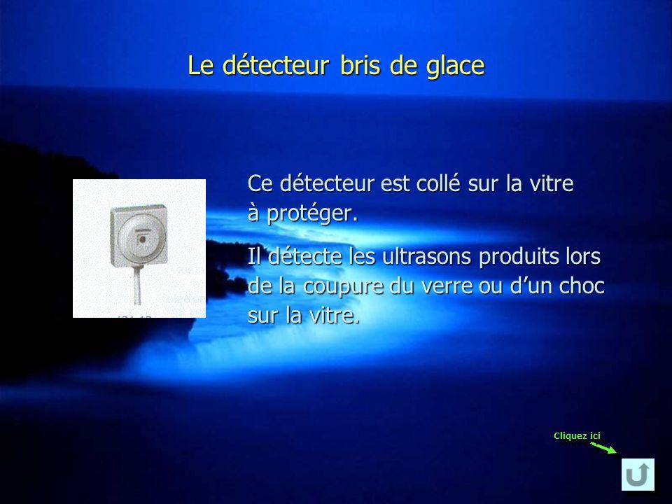 Le détecteur bris de glace