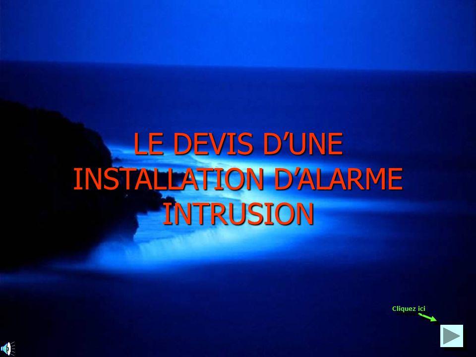 LE DEVIS D'UNE INSTALLATION D'ALARME INTRUSION