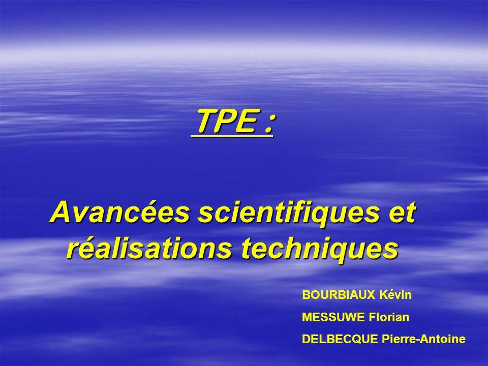 TPE : Avancées scientifiques et réalisations techniques