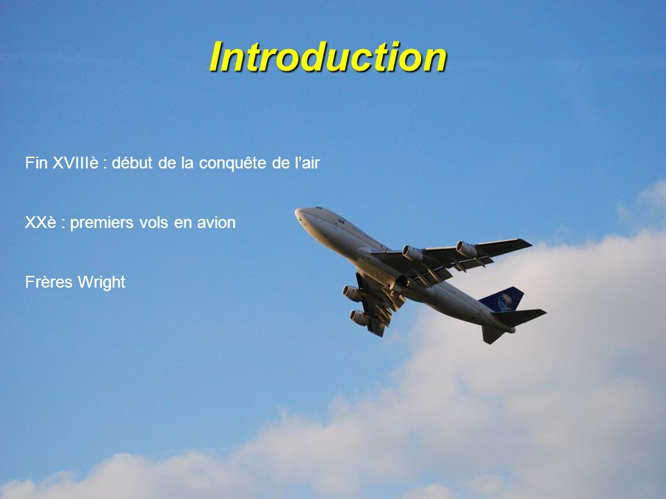 Introduction Fin XVIIIè : début de la conquête de l'air