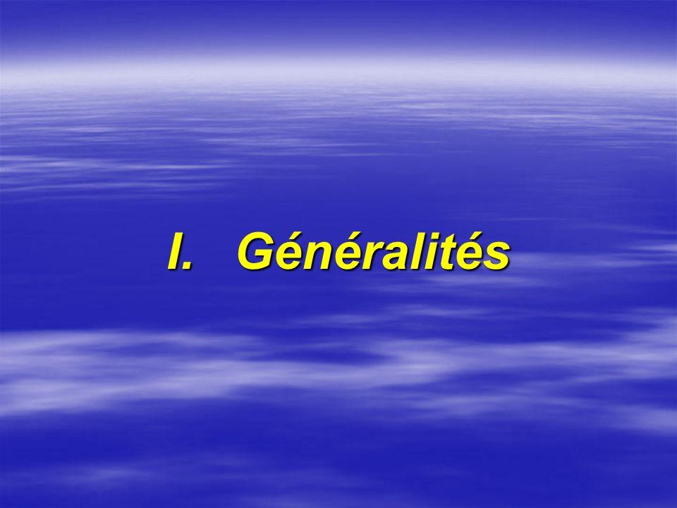 I. Généralités