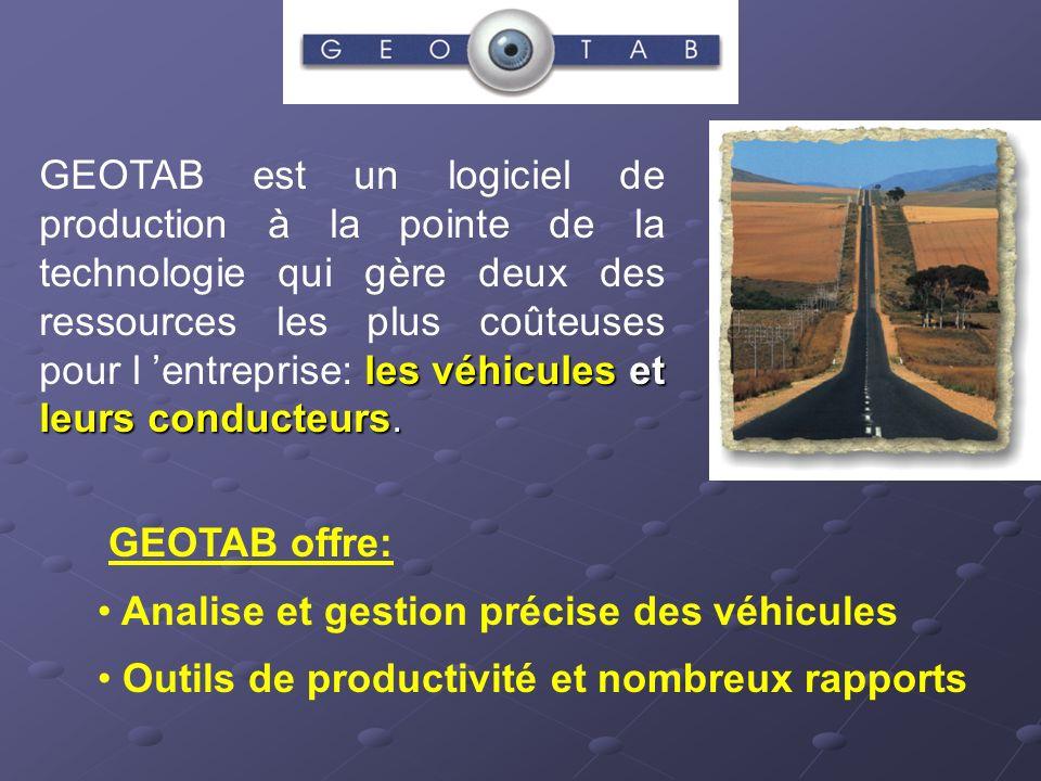 GEOTAB est un logiciel de production à la pointe de la technologie qui gère deux des ressources les plus coûteuses pour l 'entreprise: les véhicules et leurs conducteurs.
