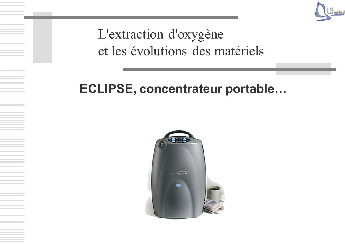 ECLIPSE, concentrateur portable…