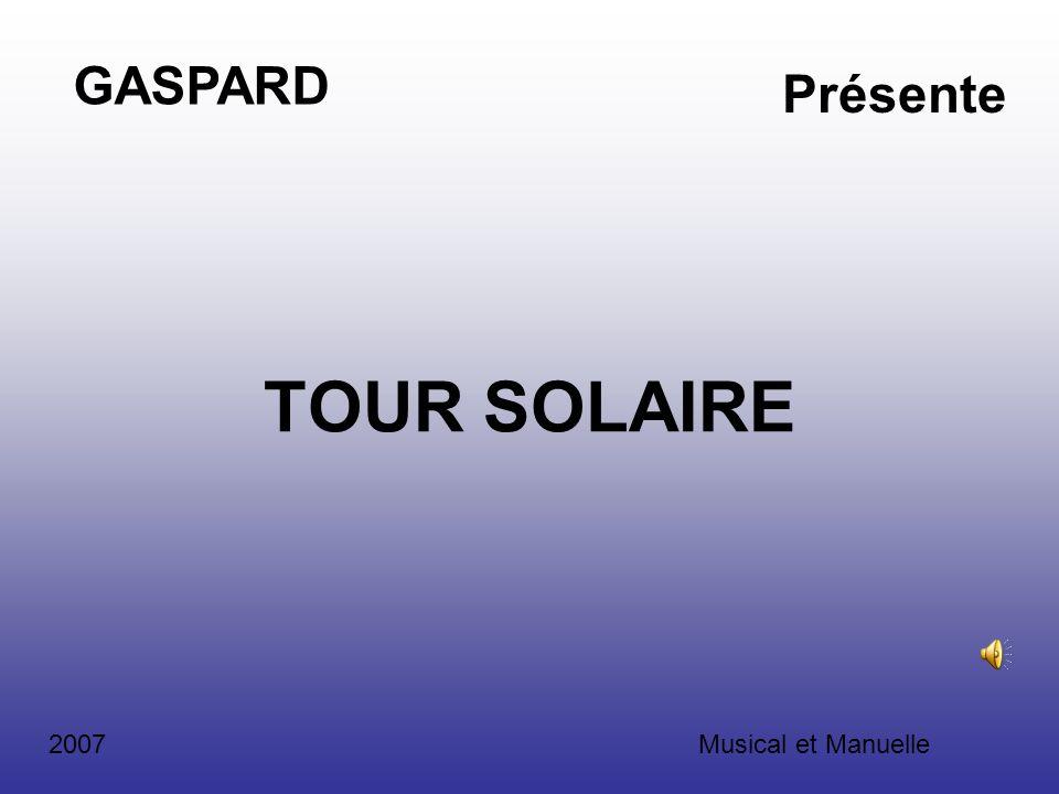 GASPARD Présente TOUR SOLAIRE 2007 Musical et Manuelle